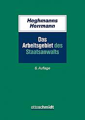 Heghmanns, Das Arbeitsgebiet des Staatsanwalts, 6. Auflage 2021