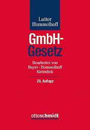 GmbH-Gesetz, Kommentar, 20. neu bearbeitete Auflage, 2019, ca. 2000 Seiten