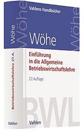 Einführung in die Allgemeine Betriebswirtschaftslehre, 27. Auflage 2020