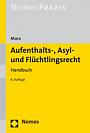 Aufenthalts-, Asyl- und Flüchtlingsrecht, 6. Auflage 2016