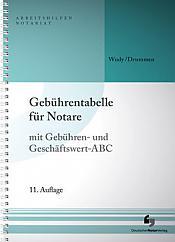 Gebührentabelle für Notare mit Gebühren- und Geschäftswert-ABC, 11. Auflage 2021