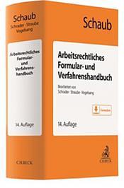 Schaub, Arbeitsrechtliches Formular- und Verfahrenshandbuch, 14. Auflage 2021
