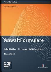 Anwaltformulare, 10. Auflage 2021