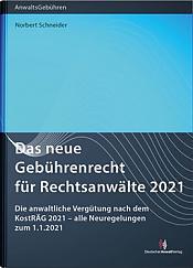 Das neue Gebührenrecht für Rechtsanwälte 2021
