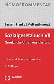 Sozialgesetzbuch VII • Gesetzliche Unfallversicherung, 5. Auflage 2017