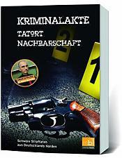 Kriminalakte Tatort Nachbarschaft