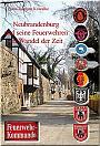 Neubrandenburg und seine Feuerwehren im Wandel der Zeit
