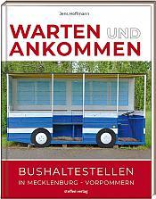 Warten und Ankommen – Bushaltestellen in Mecklenburg-Vorpommern